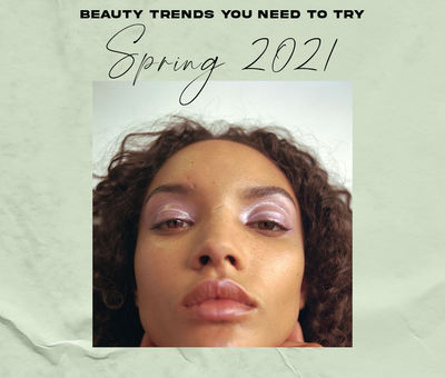 Spring 2021 Beauty Trends 1.jpg