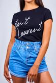 Black Aint Laurent Slogan T-Shirt